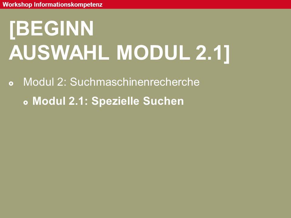 [BEGINN AUSWAHL MODUL 2.1] Modul 2: Suchmaschinenrecherche